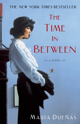The Time in Between - Duenas, Maria, and Hahn, Daniel (Translated by)