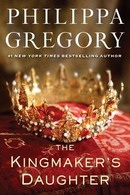 The Kingmaker's Daughter - Gregory, Philippa