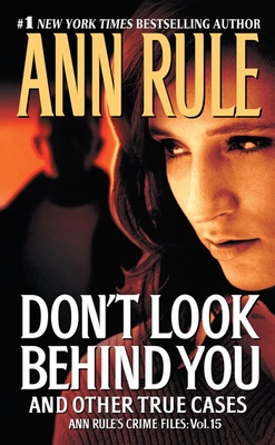 Don't Look Behind You and Other True Cases - Rule, Ann