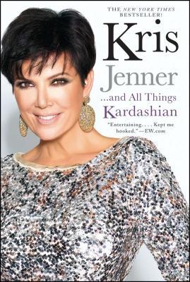 Kris Jenner... and All Things Kardashian - Jenner, Kris