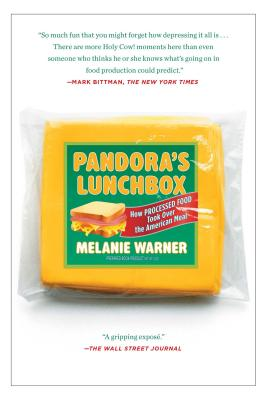 Pandora's Lunchbox: How Processed Food Took Over the American Meal - Warner, Melanie