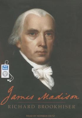 James Madison - Brookhiser, Richard, and Dietz, Norman (Narrator)
