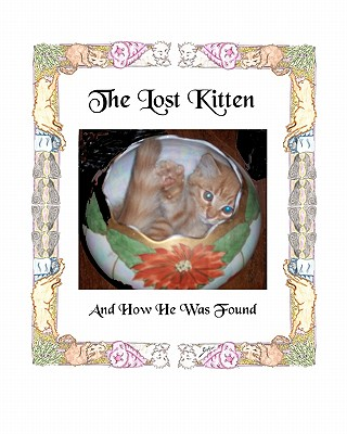 The Lost Kitten and How He Was Found - Harris, Donna L (Photographer), and Harris, Daniel C (Photographer)