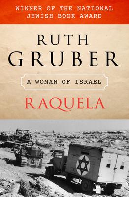 Raquela: A Woman of Israel - Gruber, Ruth