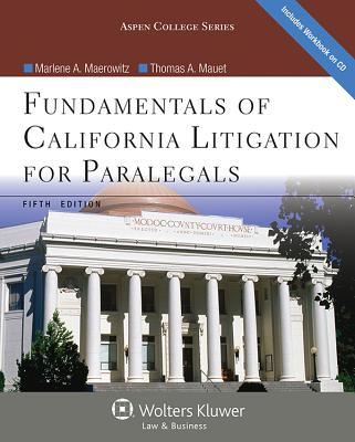 Fundamentals of California Litigation for Paralegals - Maerowitz, Marlene Pontrelli, and Mauet, Thomas A