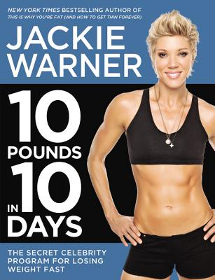 10 Pounds in 10 Days: The Secret Celebrity Program for Losing Weight Fast - Warner, Jackie