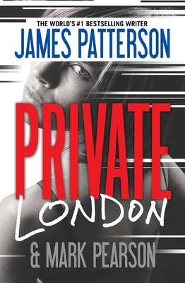 Private London - Patterson, James, and Pearson, Mark