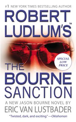 Robert Ludlum's the Bourne Sanction - Lustbader, Eric Van