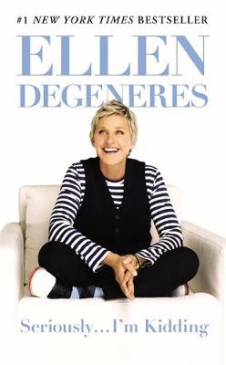 Seriously...I'm Kidding - DeGeneres, Ellen