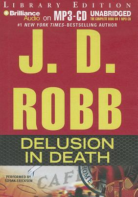 Delusion in Death - Robb, J D, and Ericksen, Susan (Performed by)