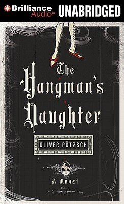 The Hangman's Daughter - Potzsch, Oliver, and Gardner, Grover, Professor (Performed by)