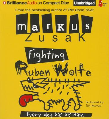 Fighting Ruben Wolfe - Zusak, Markus, and Wemyss, Stig (Performed by)
