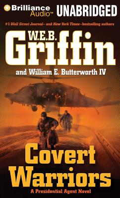 Covert Warriors - Griffin, W E B, and Butterworth, William E, IV, and W E B Griffin and William E Butterworth IV