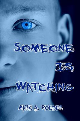 Someone Is Watching - Roeder, Mark A