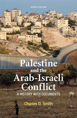 Palestine and the Arab-Israeli Conflict - Smith, Charles D