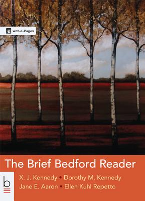 The Brief Bedford Reader - Kennedy, X J, Mr., and Kennedy, Dorothy M, and Aaron, Jane E