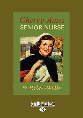 Cherry Ames, Senior Nurse (Easyread Large Edition) - Wells, Helen