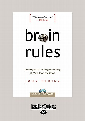 Brain Rules: 12 Principles for Surviving and Thriving at Work, Home, and School (Large Print 16pt) - Medina, John