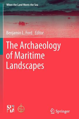 The Archaeology of Maritime Landscapes - Ford, Ben (Editor)