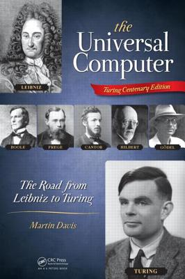 The Universal Computer: The Road from Leibniz to Turing - Davis, Martin