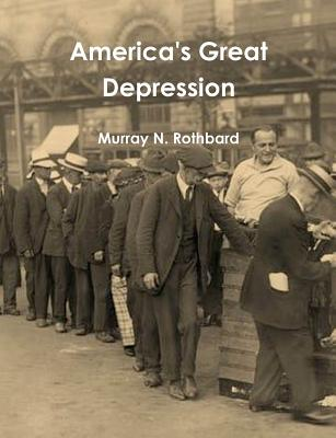 America's Great Depression - Rothbard, Murray N