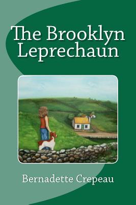 The Brooklyn Leprechaun - Crepeau, Bernadette W