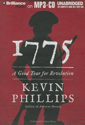 1775: A Good Year for Revolution - Phillips, Kevin, and Morey, Arthur (Performed by)