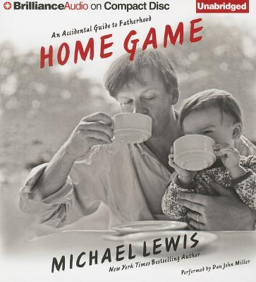 Home Game: An Accidental Guide to Fatherhood - Lewis, Michael, and Miller, Dan John (Performed by)