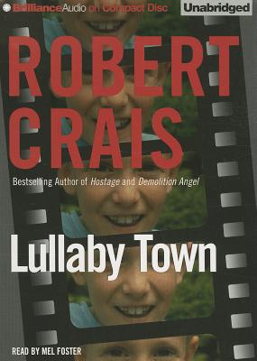 Lullaby Town - Crais, Robert, and Foster, Mel (Read by)