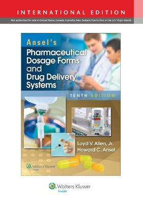Ansel's Pharmaceutical Dosage Forms and Drug Delivery Systems - Allen, Loyd V.