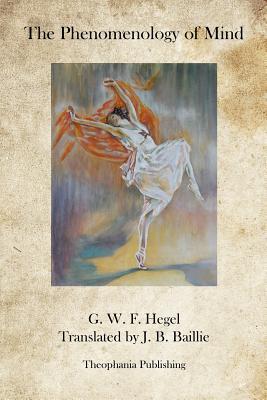 The Phenomenology of Mind - Hegel, G W F