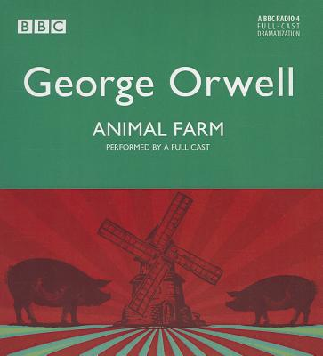 Animal Farm - Orwell, George, and Full Cast (Read by), and Greig, Tamsin (Read by)