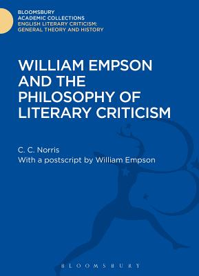 William Empson and the Philosophy of Literary Criticism - Norris, Christopher
