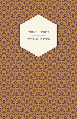 The Children - Wharton, Edith
