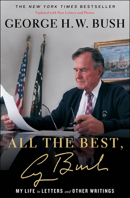 All the Best, George Bush: My Life in Letters and Other Writings - Bush, George H W