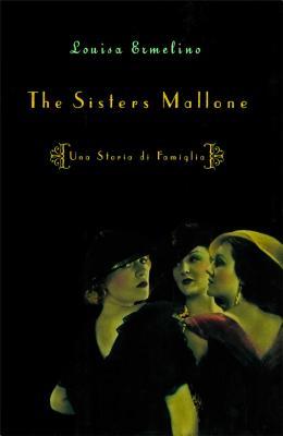 The Sisters Mallone: Una Storia Di Famiglia - Ermelino, Louisa