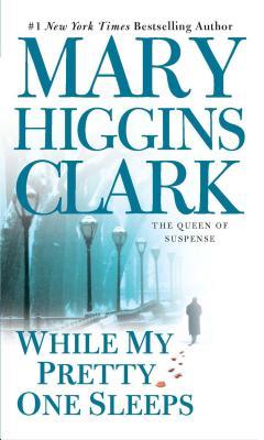 While My Pretty One Sleeps - Clark, Mary Higgins