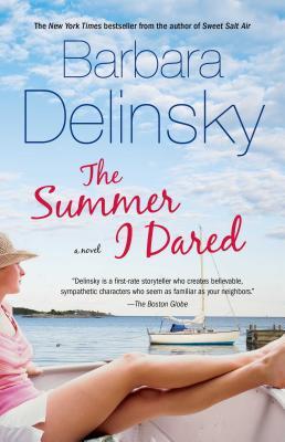 The Summer I Dared - Delinsky, Barbara
