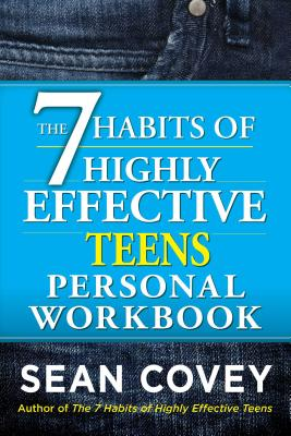 The 7 Habits of Highly Effective Teens Personal Workbook - Covey, Sean