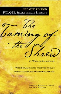 The Taming of the Shrew - Shakespeare, William, and Mowat, Barbara A (Editor), and Werstine, Paul, PH.D. (Editor)