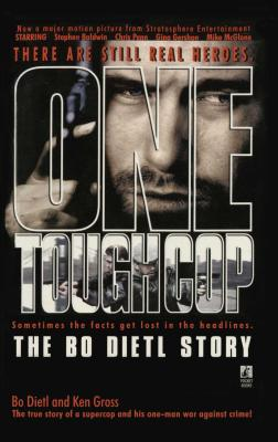 One Tough Cop: The Bo Dietl Story - Dietl, Bo, and Cross, Ken, and Pileggi, Nicholas (Introduction by)