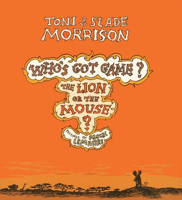 Lion or the Mouse? - Morrison, Toni, and Morrison, Slade