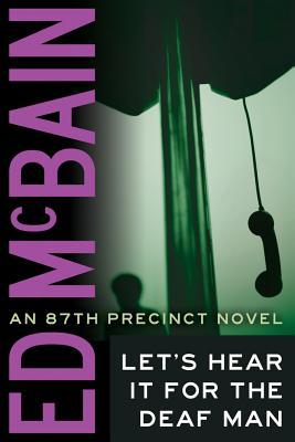 Let's Hear It for the Deaf Man - McBain, Ed