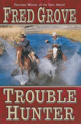 Trouble Hunter - Grove, Fred