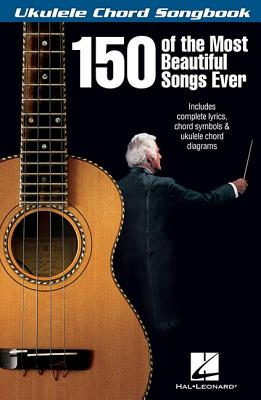 150 of the Most Beautiful Songs Ever - Hal Leonard Publishing Corporation (Creator)