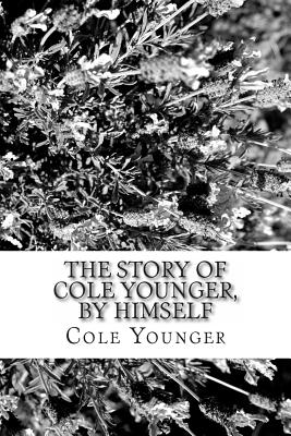 The Story of Cole Younger, by Himself - Younger, Cole