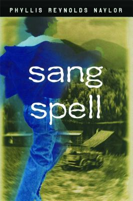 Sang Spell - Naylor, Phyllis Reynolds