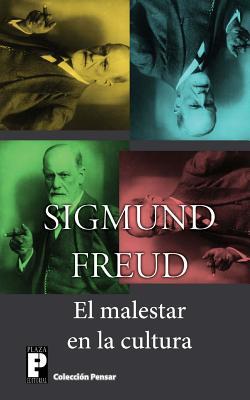 El Malestar En La Cultura - Freud, Sigmund