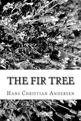 The Fir Tree - Andersen, Hans Christian