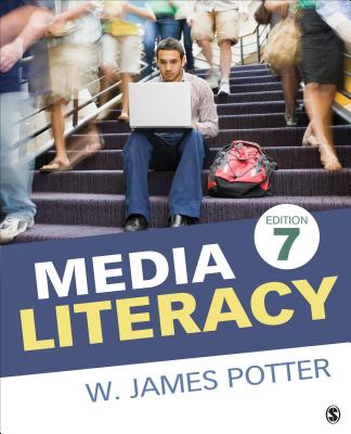 Media Literacy - Potter, W James, Dr.